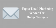 Top 12 Email Marketing Services For Online Business