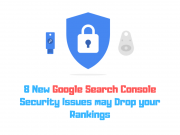 8 New Google Search Console Security Issues may Drop your Rankings