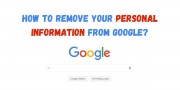 How To Remove Your Personal Information From Google?