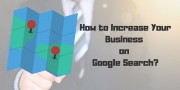 How to Increase Your Business on Google Search?
