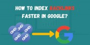 How to Index Backlinks Faster in Google? Here are the Strategy