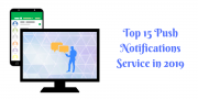 Top 15 Push Notifications Service in 2019 - Select the Right one