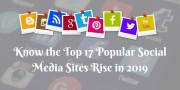Know the Top 17 Popular Social Media Sites Rise in 2019