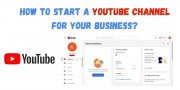 How to Start a Successful YouTube Channel for Your Business?